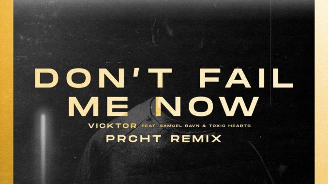 vicktor don't fail me now prcht remix